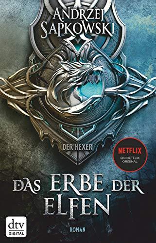 Das Erbe der Elfen: Roman : Roman Die Hexer-Saga 1