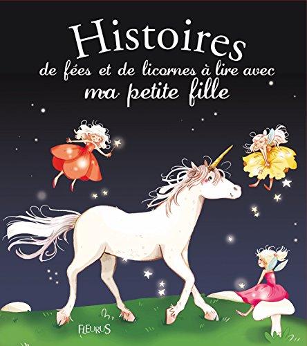 Histoires de fes et de licornes  lire avec ma petite fille