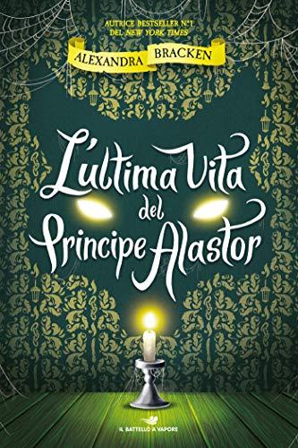 L'ultima vita del Principe Alastor di [Bracken, Alexandra]