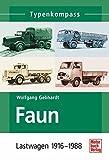 Faun: Lastwagen 1916-1988 (Typenkompass)