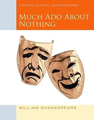 Much Ado About Nothing (2010 edition): Oxford School Shakespeare (Oxford School Shakespeare Series) by William Shakespeare (2010-02-08)