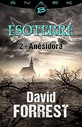 Anésidora - Esoterre - Saison 1 - Épisode 2: Esoterre, T1