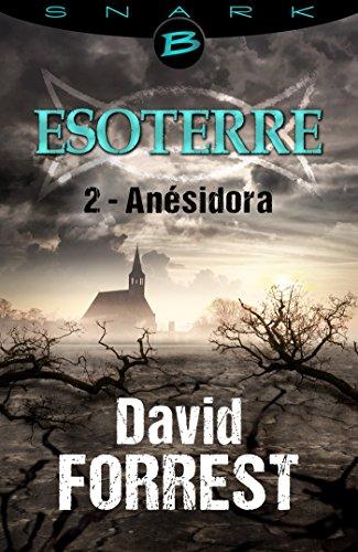 Anésidora - Esoterre - Saison 1 - Épisode 2: Esoterre, T1 par David Forrest