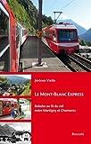 Le Mont-Blanc express : Balades au fil du rail entre Martigny et Chamonix