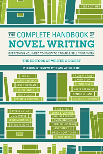 The Complete Handbook of Novel Writing 3rd Edition: Everything You Need to Know to Create & Sell Your Work. Includes interviews with and articles by ... Cory Doctorow, Jerry B. Jenkins, and more!