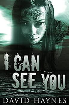 I Can See You by [Haynes, David]