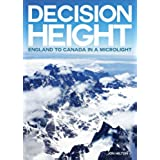 Decision Height: England to Canada in a Microlight (English Edition)