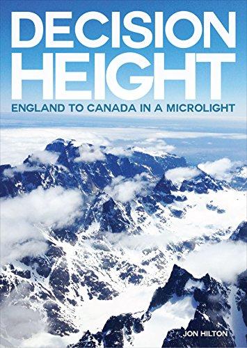 Decision Height: England to Canada in a Microlight (English Edition) por Jon Hilton