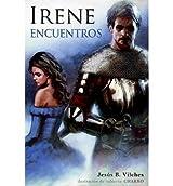 Vilches, Jesus B [ Irene II: Encuentros (Spanish) ] [ IRENE II: ENCUENTROS (SPANISH) ] Jan - 2013 { Paperback }