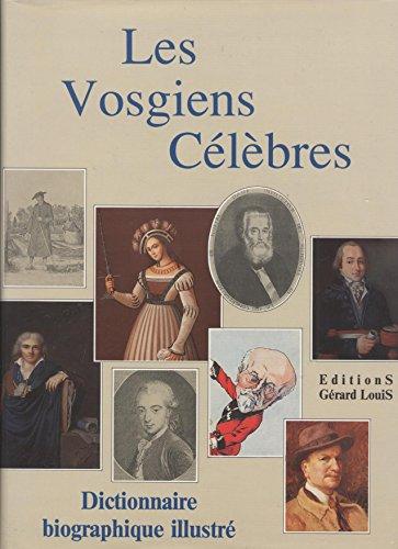 Les vosgiens célèbres : dictionnaire biographique illustre