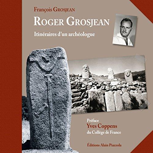 Roger Grosjean, Itineraire d'un Archeologue