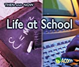 Life at School (Then and Now)