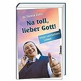 Expert Marketplace -  Teresa Zukic  - Na toll, lieber Gott!: Mein verrücktes Leben