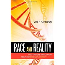 Race and Reality: What Everyone Should Know about Our Biological Diversity by Guy P. Harrison (2009-12-22)