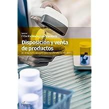 DISPOSICION Y VENTAS DE PRODUCTOS (CFGM FARMACIA Y PARAFARMACIA)