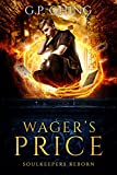 Wager's Price (Soulkeepers Reborn Book 1) by G. P. Ching