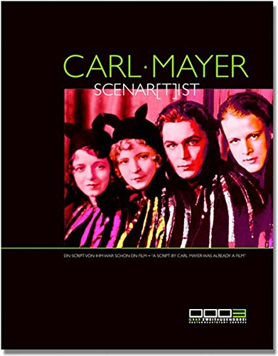 Carl Mayer, Scenar(t)ist: Ein Script von ihm war schon ein Film.