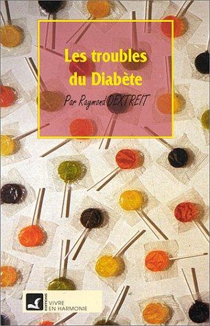 Les troubles du diabète par R. Dextreit