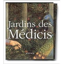 JARDINS DES MEDICIS : Jardins des palais et des villas dans la Toscane du Quattrocento