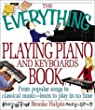 The Everything Playing Piano and Keyboards Book: From Popular Songs to Classical Music - Learn to Play in No Time (Everything (Music))