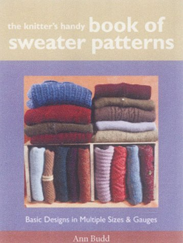 Knitter's Handy Book Of Sweater Pattern: Basic Designs in Multiple Sizes and Gauges