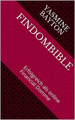 cheap prices large discount shop Findombible: Erfolgreich als online Financial Domme (German ...