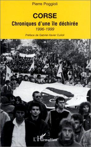 Corse, chroniques d'une le dchire 1996-1999, prfac par Gabriel-Xavier Culioli