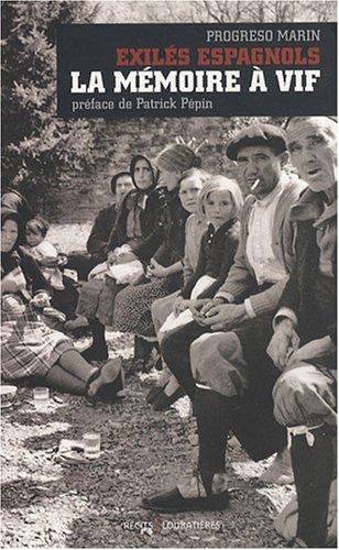 Exilés espagnols, la mémoire à vif