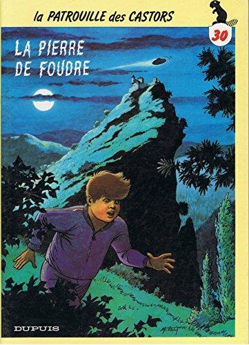 La Patrouille des Castors, N° 30 : La pierre de foudre