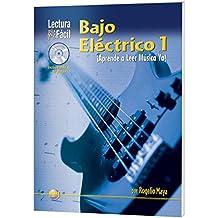 Bajo Electrico: Aprende a Leer Musica Ya!: 1 (Lectura Facil)