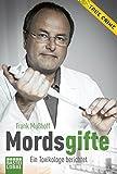 Mordsgifte: Ein Toxikologe berichtet (Lübbe Sachbuch)