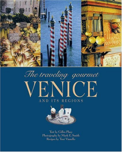 The Traveling Gourmet: Venice and its Regions