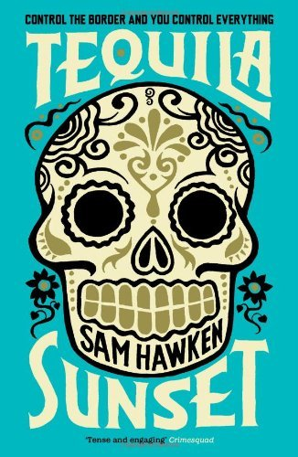 Tequila Sunset by Sam Hawken (2014-06-10)