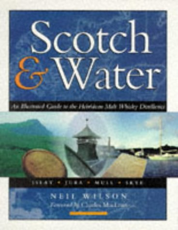 Scotch & Water: An Illustrated Guide to the Hebridean Malt Whisky Distilleries
