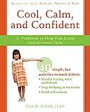 Cool, Calm, Confident: A Workbook to Help Kids Learn Assertiveness Skills (Instant Help)