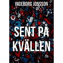 Sent på kvällen (Swedish Edition)