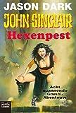 Hexenpest (John Sinclair. Bastei Lübbe Taschenbücher) - Jason Dark