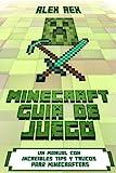 Minecraft Guía de Juego: Un Manual con Increíbles Tips y Trucos para Minecrafters