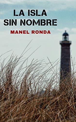 La isla sin nombre: Novela negra española eBook: Manel Ronda ...
