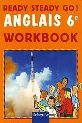 Ready Steady Go ! Anglais 6e : Workbook