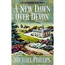 A New Dawn Over Devon (Secrets of Heathersleigh Hall)