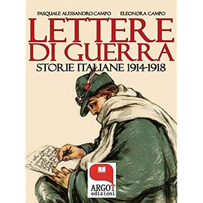 Lettere Di Guerra : Storie Italiane 1914-1918