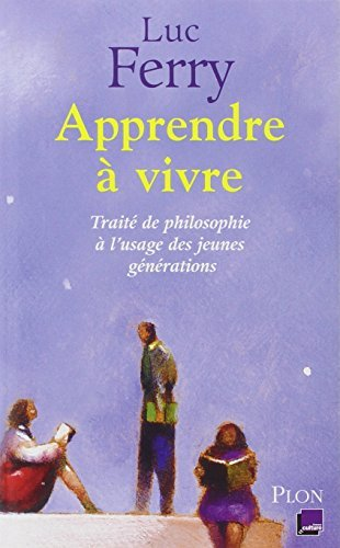 Apprendre ???? vivre (French Edition) by Luc Ferry (2006-08-02)