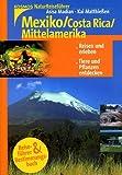 Naturreiseführer: Mexiko / Costa Rica / Mittelamerika