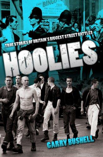 Hoolies: True Stories of Britains Biggest Street Battles