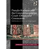 [(Pseudo-kodinos and the Constantinopolitan Court: Offices and Ceremonies )] [Author: Ruth Macrides] [Nov-2013]