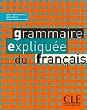 Grammaire expliquée du français. Niveau intermédiaire. Per le Scuole superiori