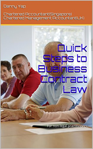 Quick Steps to Business Contract Law: For non-legal practitioners