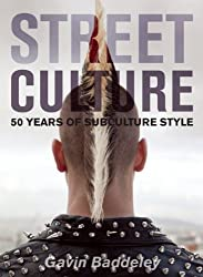 Street Culture: 50 Years of Subculture Style by Gavin Baddeley (2015-07-14)