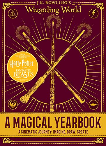 A Magical Yearbook: A Cinematic Journey: Imagine, Draw, Create (J.K. Rowling's Wizarding World) por Scholastic